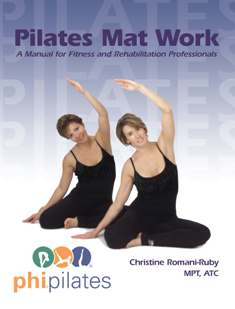 Pilates Mat Work - A Manual For Fitness and Rehabilitation Manual-