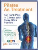 Pilates as Treatment for Back Pain in the Client with Sway Back Posture-